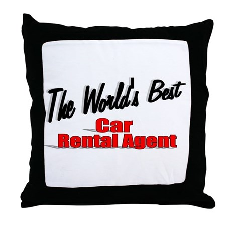 &quot;The World's Best Car Rental Agent&quot; Throw Pillow