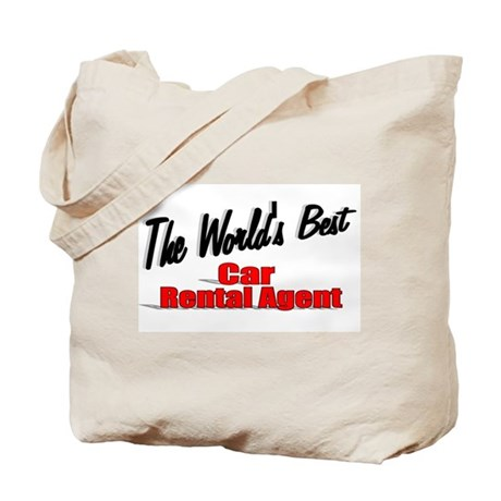 &quot;The World's Best Car Rental Agent&quot; Tote Bag