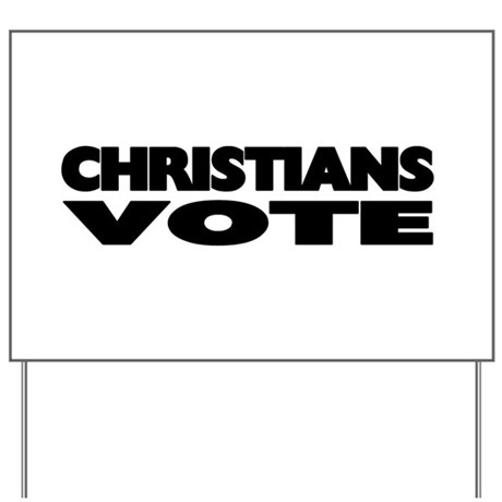 Christians Vote Yard Sign