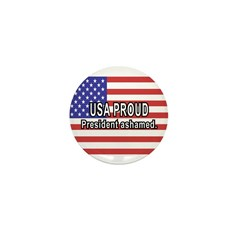 USA PROUD-President Ashamed Mini Button