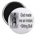 God made me an Indian Magnet