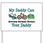 My Daddy Triathlon Yard Sign