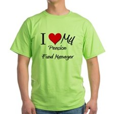 I Heart My Pension Fund Manager T-Shirt