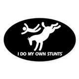 Horse I Do My Own Stunts Oval Decal