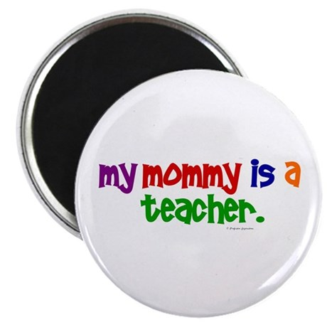 My Mommy Is A Teacher (PR) Magnet