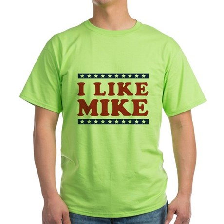 I Like Mike Green T-Shirt