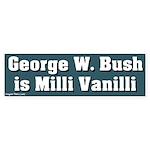 Bush Milli Vanilli Bumper Sticker