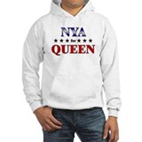 NYA for queen Hoodie Sweatshirt