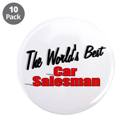 """The World's Best Car Salesman"" 3.5"" Button (10 pa"
