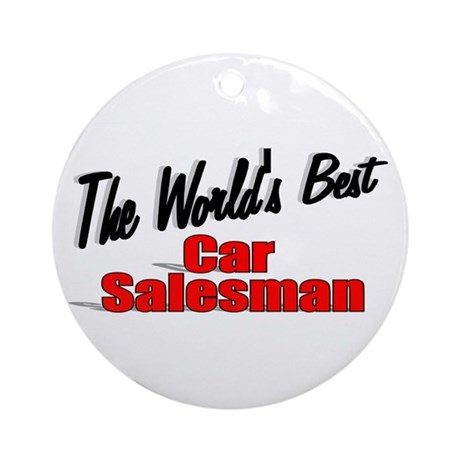 """The World's Best Car Salesman"" Ornament (Round)"