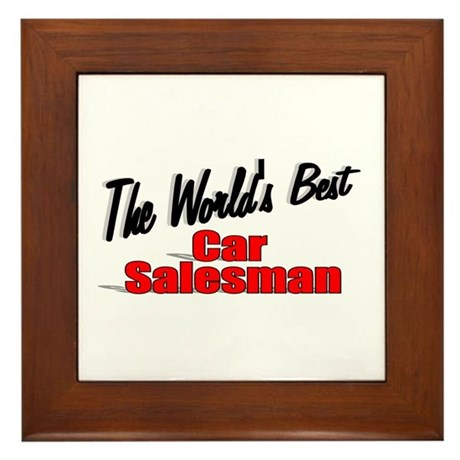 """The World's Best Car Salesman"" Framed Tile"