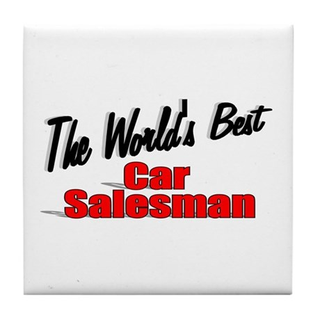 """The World's Best Car Salesman"" Tile Coaster"