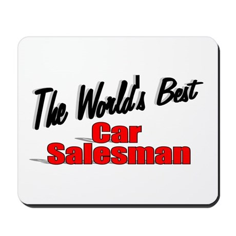 """The World's Best Car Salesman"" Mousepad"