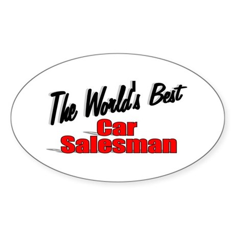 """The World's Best Car Salesman"" Oval Sticker"