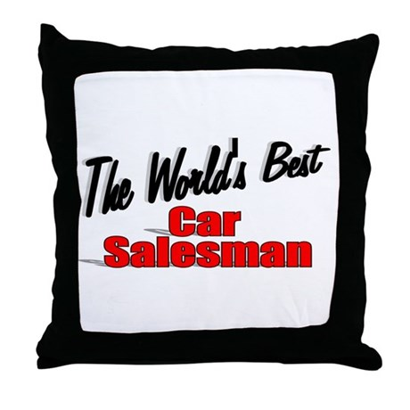 """The World's Best Car Salesman"" Throw Pillow"
