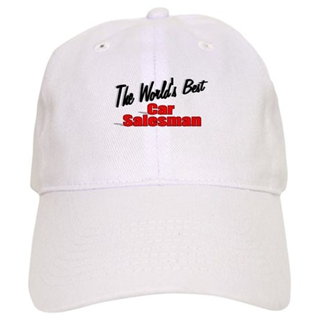 """The World's Best Car Salesman"" Cap"