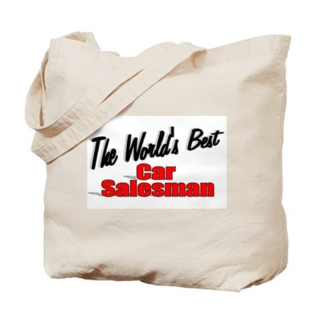 """The World's Best Car Salesman"" Tote Bag"