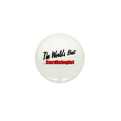 """The World's Best Cardiologist"" Mini Button"