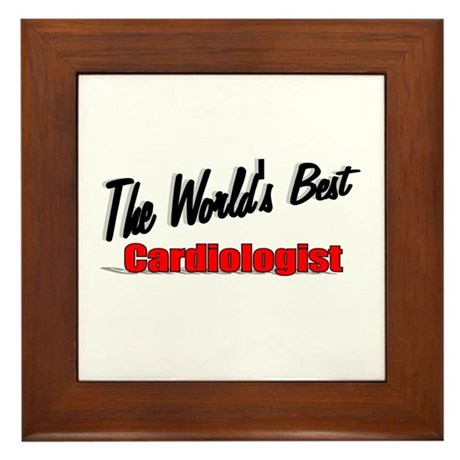 """The World's Best Cardiologist"" Framed Tile"