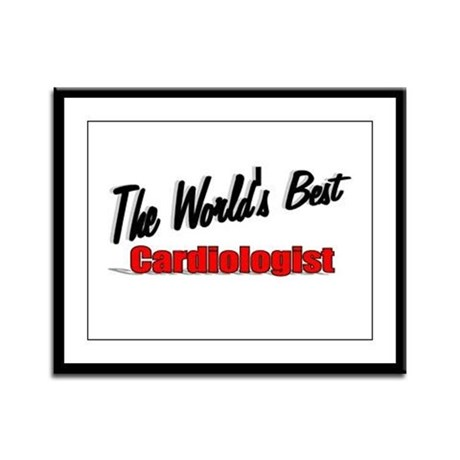 """The World's Best Cardiologist"" Framed Panel Print"