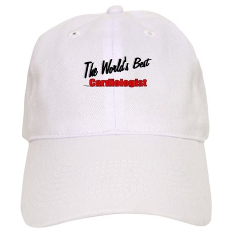 """The World's Best Cardiologist"" Cap"