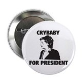"Crybaby for President 2.25"" Button"