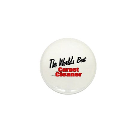 """The World's Best Carpet Cleaner"" Mini Button"