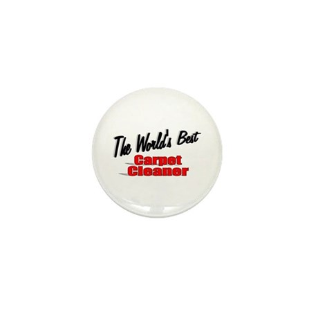 """The World's Best Carpet Cleaner"" Mini Button (100"