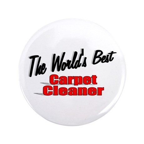 """The World's Best Carpet Cleaner"" 3.5"" Button (100"