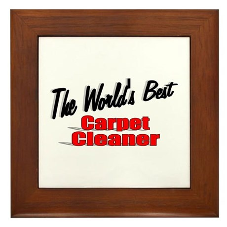 """The World's Best Carpet Cleaner"" Framed Tile"