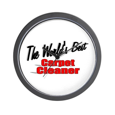 """The World's Best Carpet Cleaner"" Wall Clock"