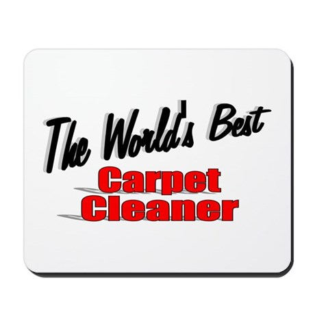 """The World's Best Carpet Cleaner"" Mousepad"