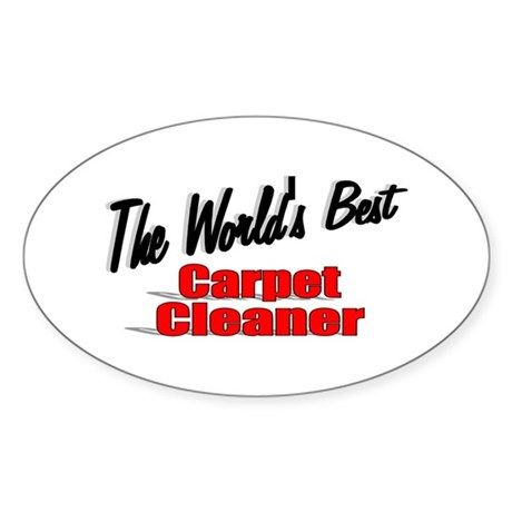"""The World's Best Carpet Cleaner"" Oval Sticker"
