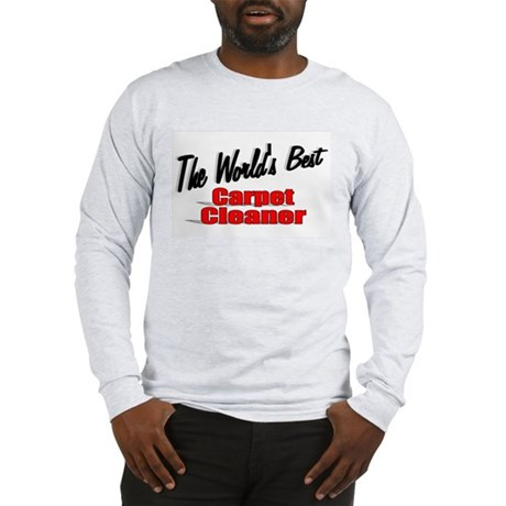 """The World's Best Carpet Cleaner"" Long Sleeve T-Sh"