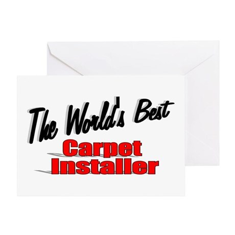 &quot;The World's Best Carpet Installer&quot; Greeting Card