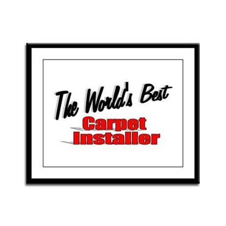 &quot;The World's Best Carpet Installer&quot; Framed Panel P