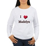 I Love (Heart) Madelyn T-Shirt