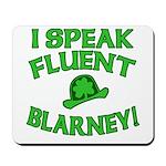 I Speak Fluent Blarney Mousepad