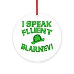 I Speak Fluent Blarney Ornament (Round)