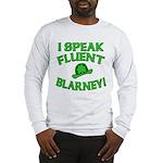I Speak Fluent Blarney Long Sleeve T-Shirt