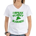 I Speak Fluent Blarney Women's V-Neck T-Shirt