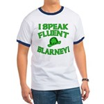 I Speak Fluent Blarney Ringer T