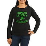 I Speak Fluent Blarney Women's Long Sleeve Dark T-