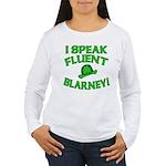I Speak Fluent Blarney Women's Long Sleeve T-Shirt
