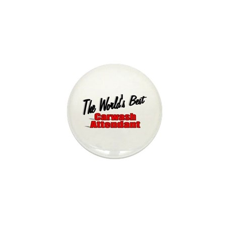 """The World's Best Carwash Attendant"" Mini Button ("