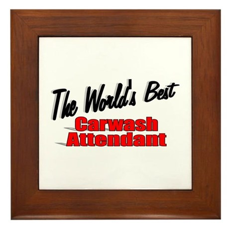 """The World's Best Carwash Attendant"" Framed Tile"