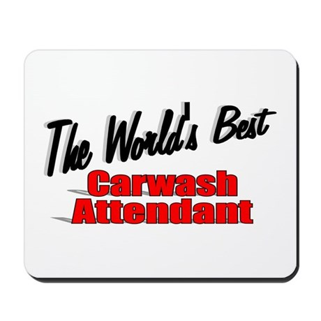 """The World's Best Carwash Attendant"" Mousepad"
