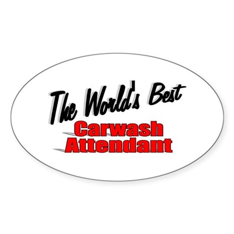 """The World's Best Carwash Attendant"" Sticker (Oval"