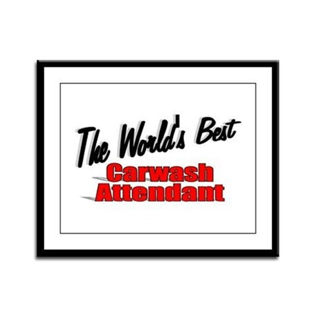 """The World's Best Carwash Attendant"" Framed Panel"