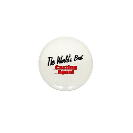 """The World's Best Casting Agent"" Mini Button"